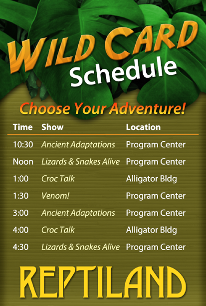 Wild Card Schedule | Live Shows | Clyde Peeling's Reptiland
